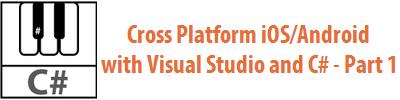 CrossPlatformiOSAndroidVSCSharpPart1_WithLogo